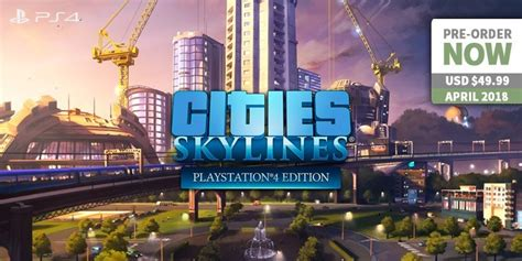 Build your Dream City in Cities: Skylines - PlayStation 4