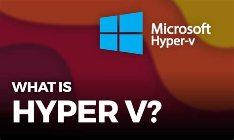 What Is Hyper-V & How Do You Use It? A Beginner's Guide
