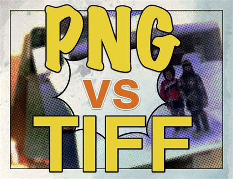 PNG or TIFF - Do You Know Which Format Won't Hurt Your